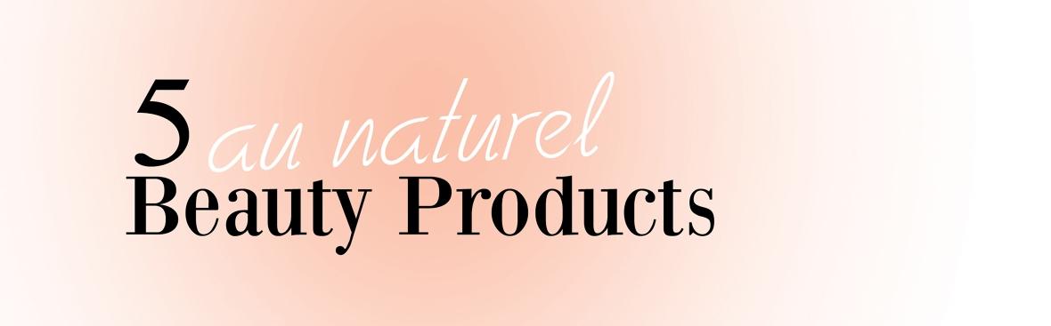 5aunaturelbeautyproducts copy